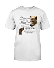 1 DAY LEFT - TO MY GRANDDAUGHTER FROM GRANDPA BEAR Classic T-Shirt thumbnail