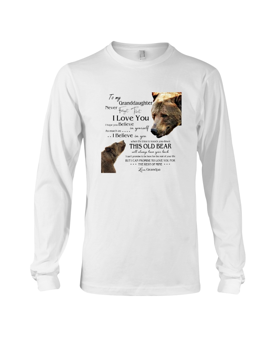 1 DAY LEFT - TO MY GRANDDAUGHTER FROM GRANDPA BEAR Long Sleeve Tee