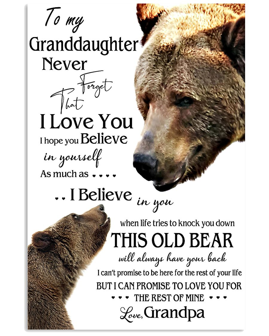 1 DAY LEFT - TO MY GRANDDAUGHTER FROM GRANDPA BEAR 24x36 Poster
