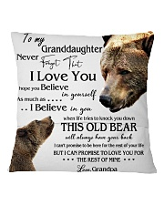 1 DAY LEFT - TO MY GRANDDAUGHTER FROM GRANDPA BEAR Square Pillowcase back