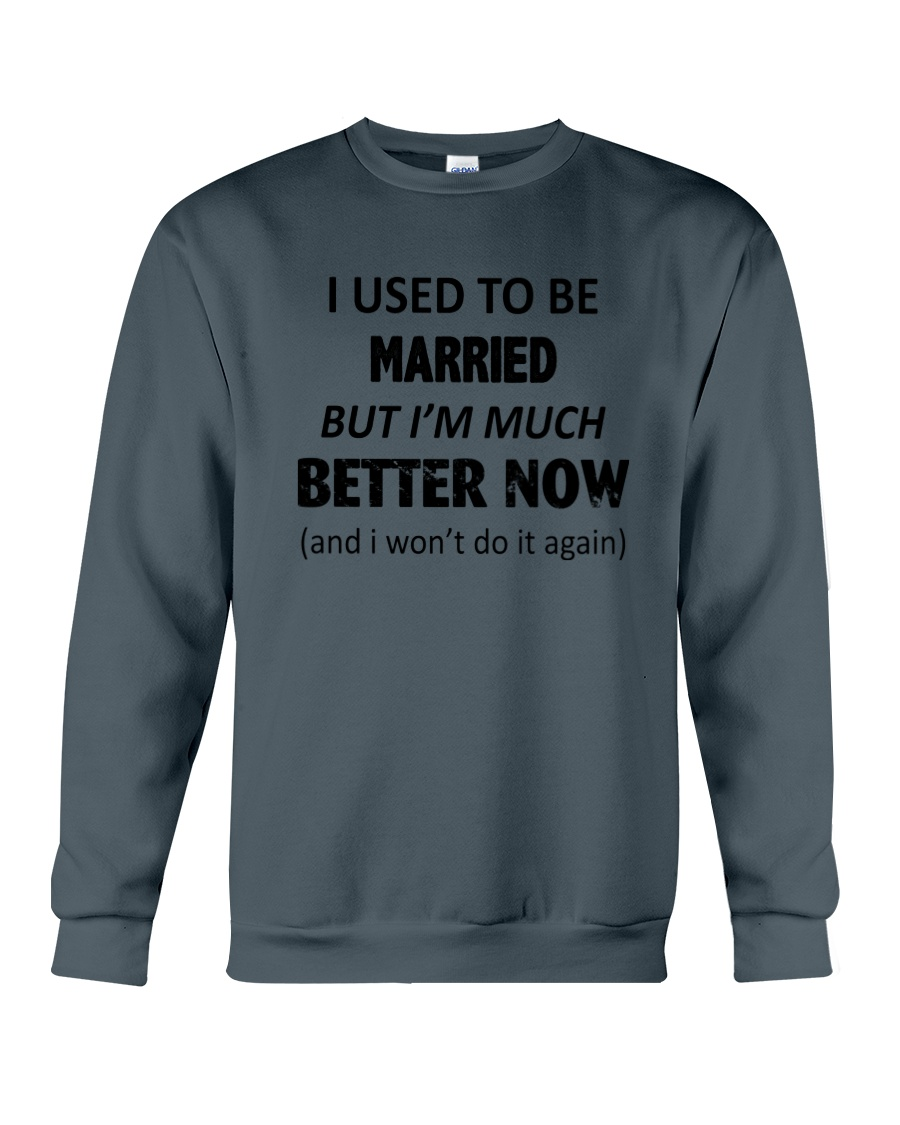 I Used To Be Married Crewneck Sweatshirt