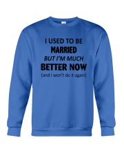 I Used To Be Married Crewneck Sweatshirt front