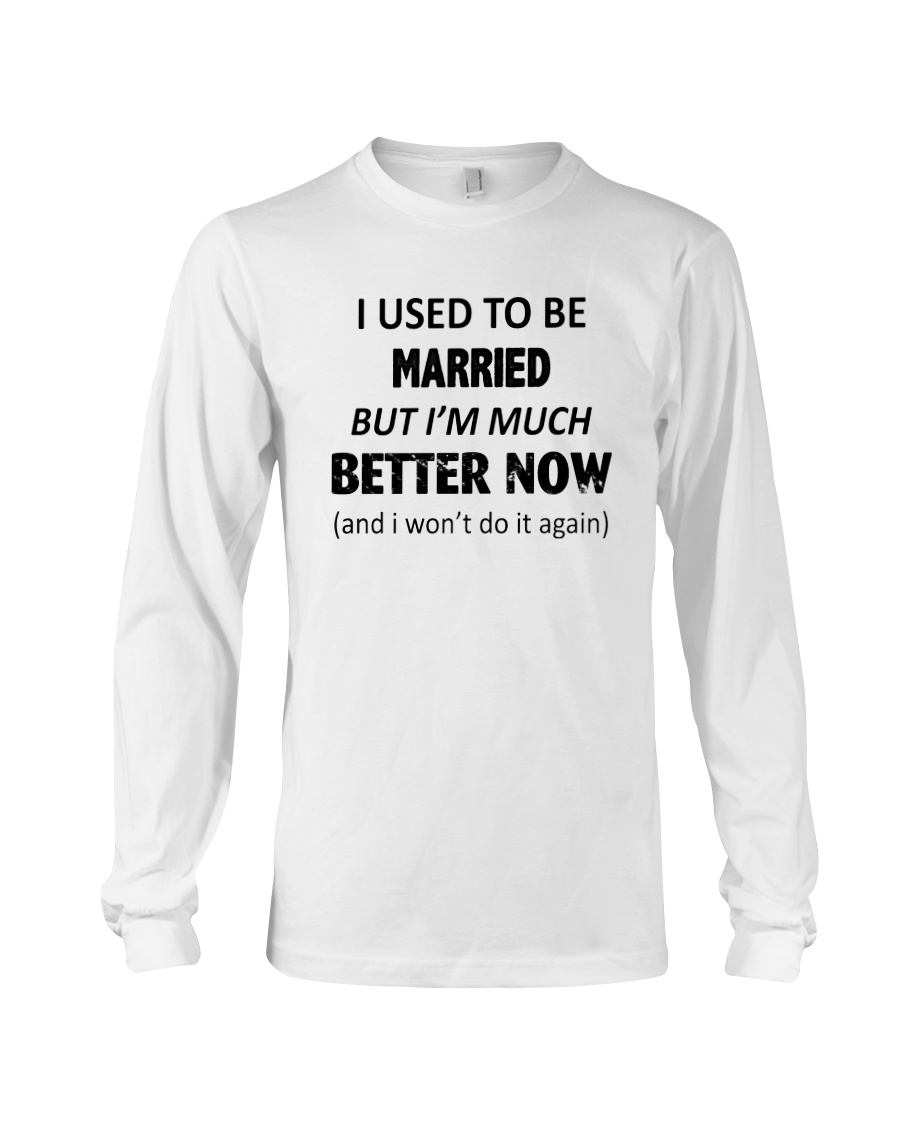 I Used To Be Married Long Sleeve Tee