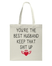 You're The Best Husband Keep That Shit Up Tote Bag thumbnail