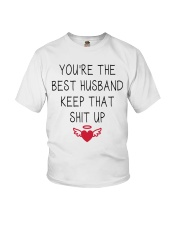 You're The Best Husband Keep That Shit Up Youth T-Shirt thumbnail