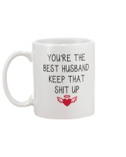 You're The Best Husband Keep That Shit Up Mug back