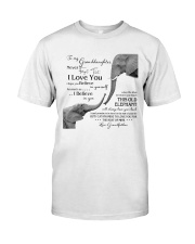 1 DAY LEFT - TO MY GRANDDAUGHTER ELEPHENTS Classic T-Shirt thumbnail