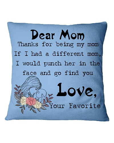 Dear Mom Thanks For Being My Mom Pillow