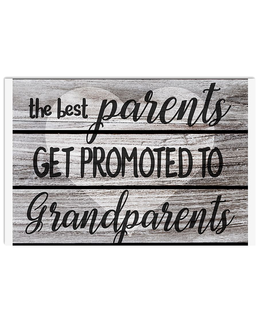 The Best Parents Get Promoted To Grandparents 36x24 Poster
