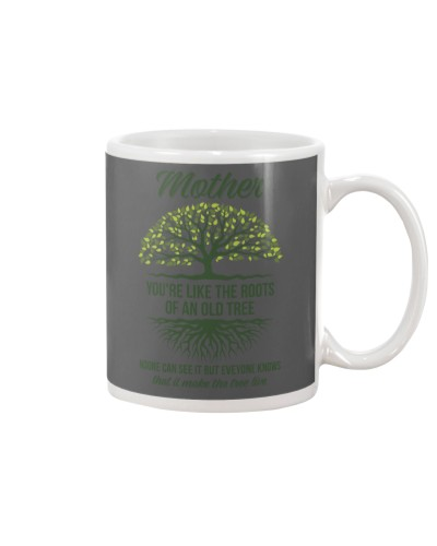 Mother's Like The Root Of An Old Tree Mug