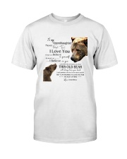 1 DAY LEFT - TO MY GRANDDAUGHTER FROM GRANDMA BEAR Classic T-Shirt thumbnail