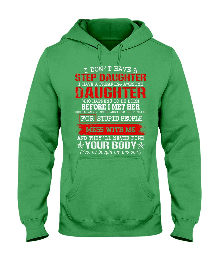 I Don't Have A Stepdaughter Hooded Sweatshirt