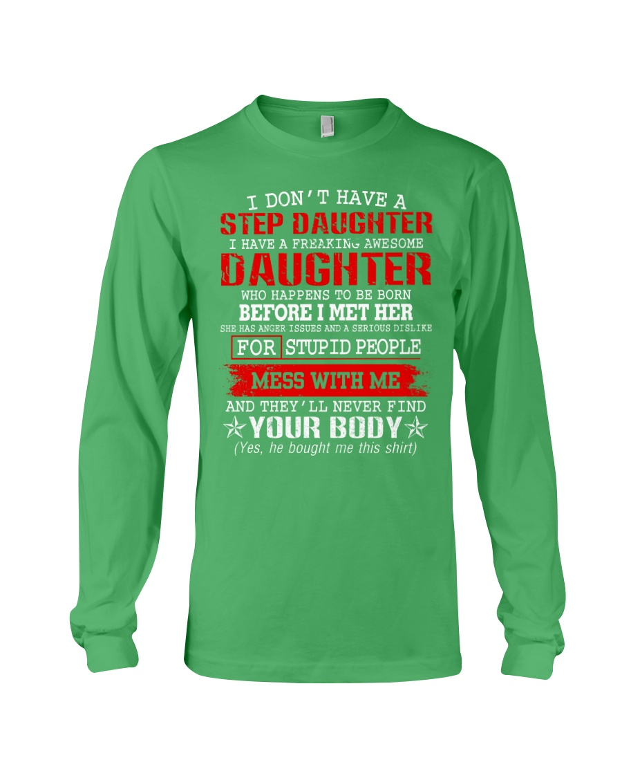 I Don't Have A Stepdaughter Long Sleeve Tee