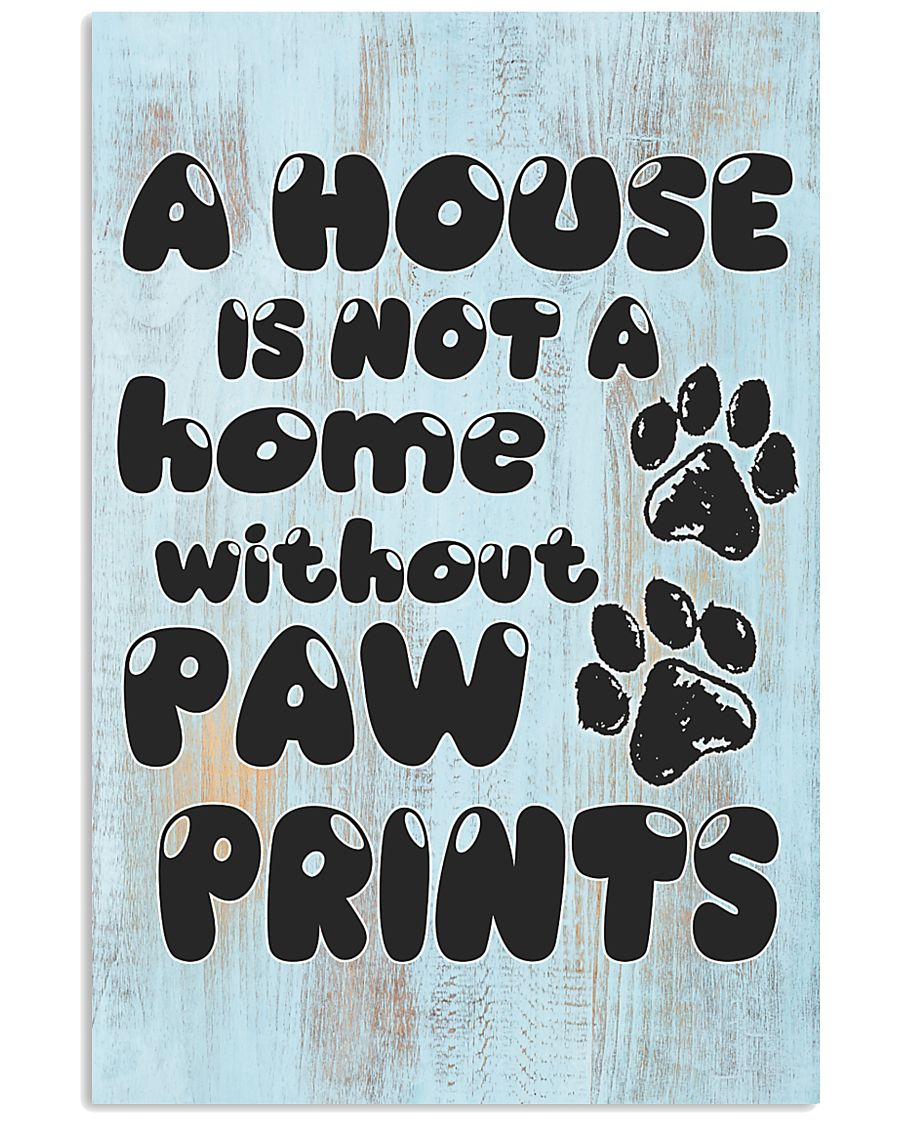 Not A Home Without Paw Prints 24x36 Poster