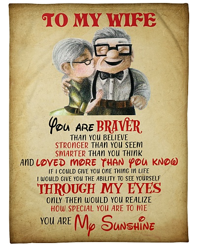 TO MY WIFE YOU ARE BRAVER THAN YOU BELIEVE