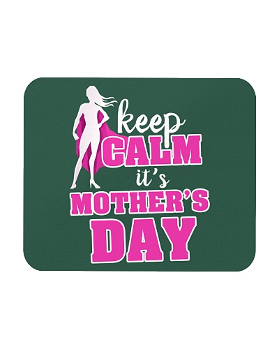 Keep Calm Its Mothers Day Gift For Mom