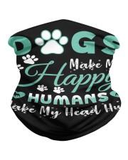 Dogs Make Me Happy Neck Gaiter tile