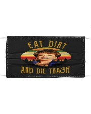 Eat Dirt Die Trash Cloth face mask front