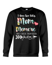 I Have Two Tittles MOM and MEMERE T Shirts Crewneck Sweatshirt thumbnail
