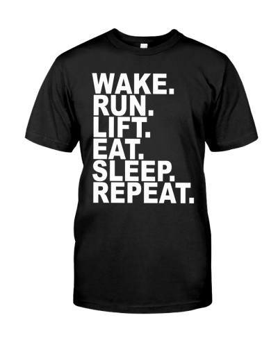 Exercise T-Shirt Wake Run Lift Repeat