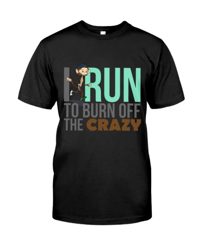 I Run To Burn Off The Crazy Cute Fun Jogging lover