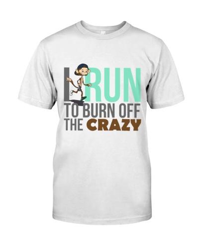 I Run To Burn Off The Crazy Cute Fun Jogging lover