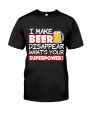I Make Beer Disappear Funny Whats your Sup  Classic T-Shirt front