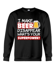 I Make Beer Disappear Funny Whats your Sup  Crewneck Sweatshirt thumbnail