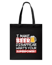 I Make Beer Disappear Funny Whats your Sup  Tote Bag thumbnail