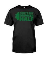 Shes my drunker half  Classic T-Shirt front