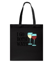 I Go Both Ways Wine  Tote Bag thumbnail