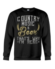 country music and beer that's why i'm here Crewneck Sweatshirt thumbnail