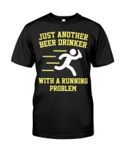 Beer Drinker Running Problem Classic T-Shirt front