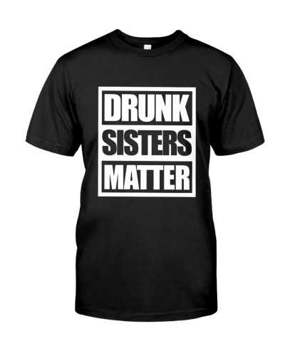 drunk sisters matter