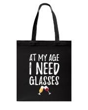 At my age i need glasses Tote Bag thumbnail