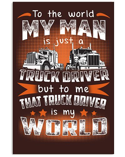 TO THE WORKD MY MAN IS JUST A TRUCK DRIVER