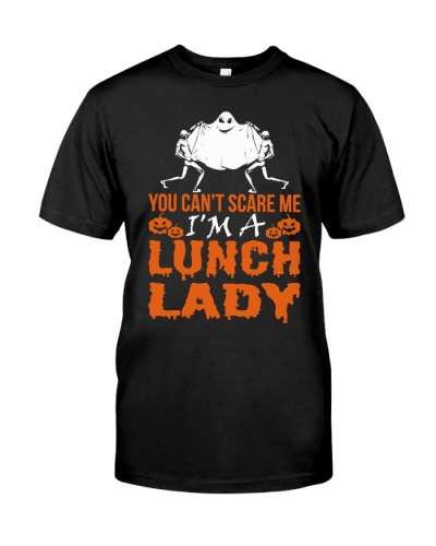 You Cant Scare Me Im Lunch Lady Halloween