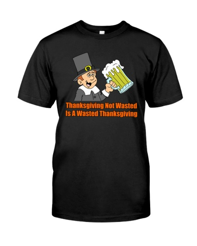 Thanksgiving Not Wasted TShirt