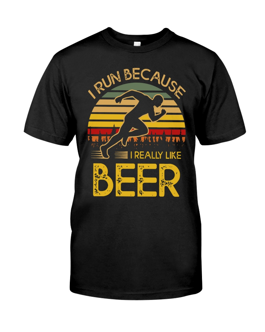 i run because i really like beer vintage 33805 2 Classic T-Shirt