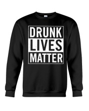 Drunk Lives Matter  Crewneck Sweatshirt thumbnail