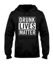 Drunk Lives Matter  Hooded Sweatshirt thumbnail