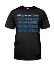 Good Friends Food Wine  Classic T-Shirt front