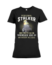 Personal Stalker Cockatiel  Premium Fit Ladies Tee thumbnail