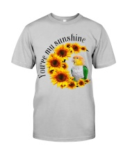 Caique You Are My Sunshine  Classic T-Shirt front