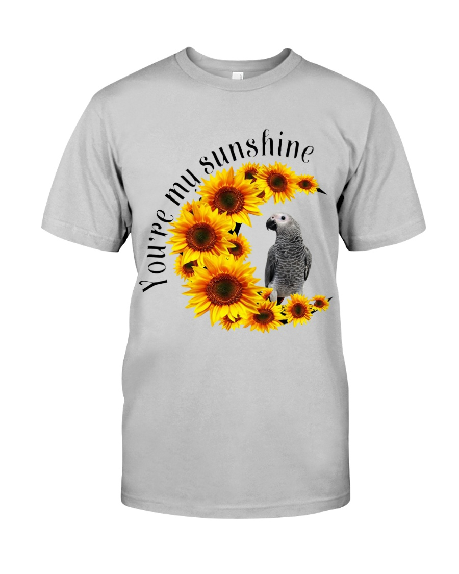 African Grey Parrot You Are My Sunshine  Classic T-Shirt