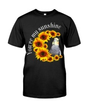 Cockatiel You Are My Sunshine Classic T-Shirt front