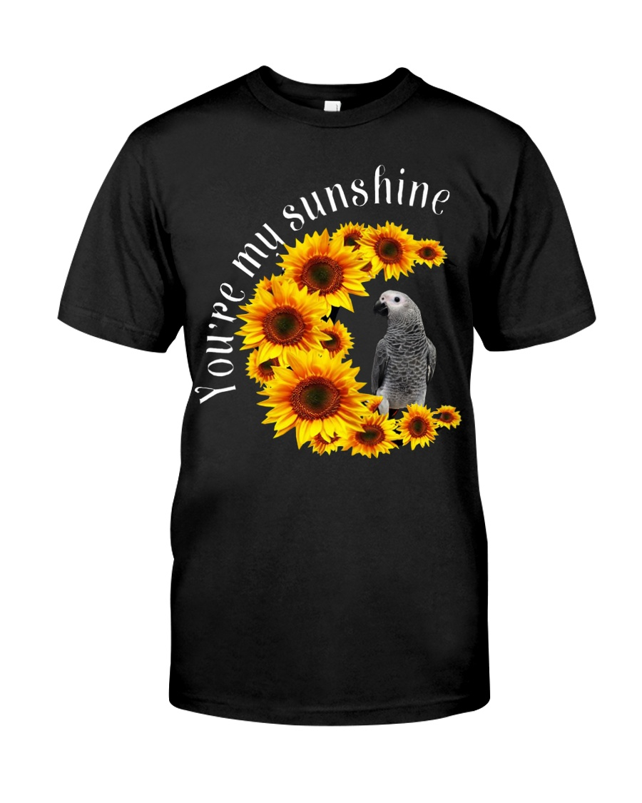 African Grey You Are My Sunshine Classic T-Shirt