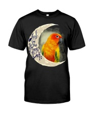 Sun Conure I Love You To The Moon And Back  Classic T-Shirt front