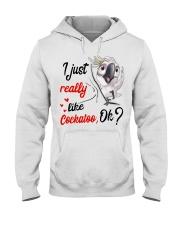 I just Really Like Cockatoo ok Hooded Sweatshirt thumbnail