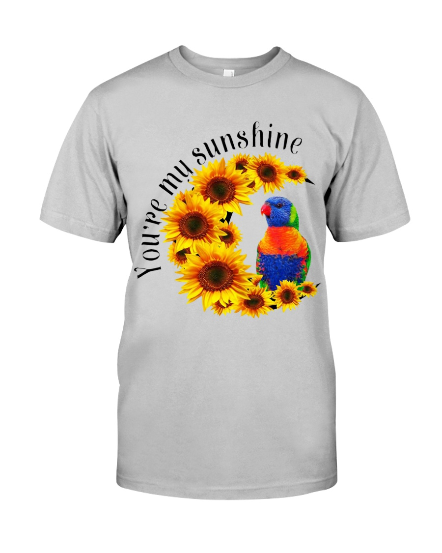 Lorikeet Parrot You Are My Sunshine  Classic T-Shirt